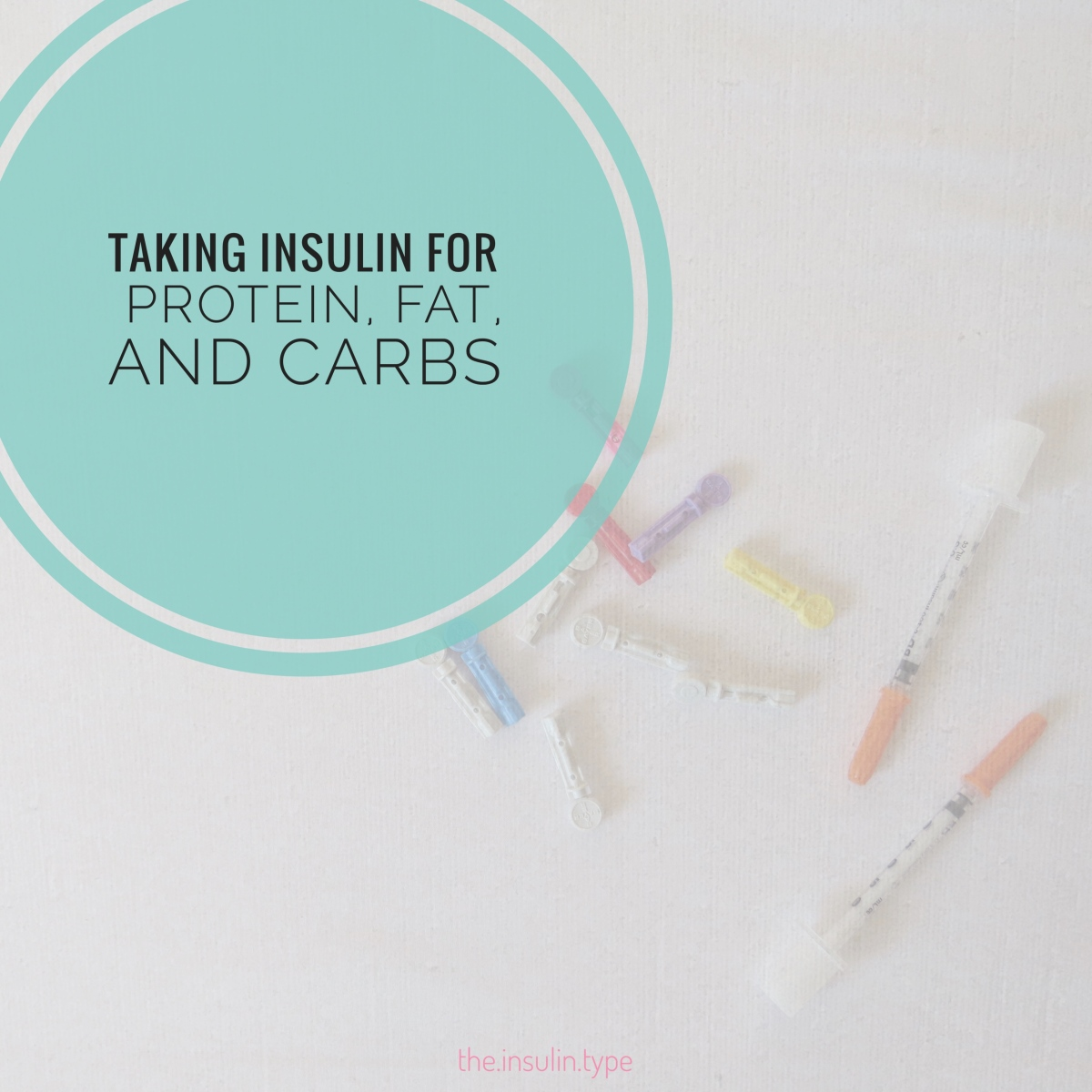 Taking Insulin for Protein, Fat, and Carbs