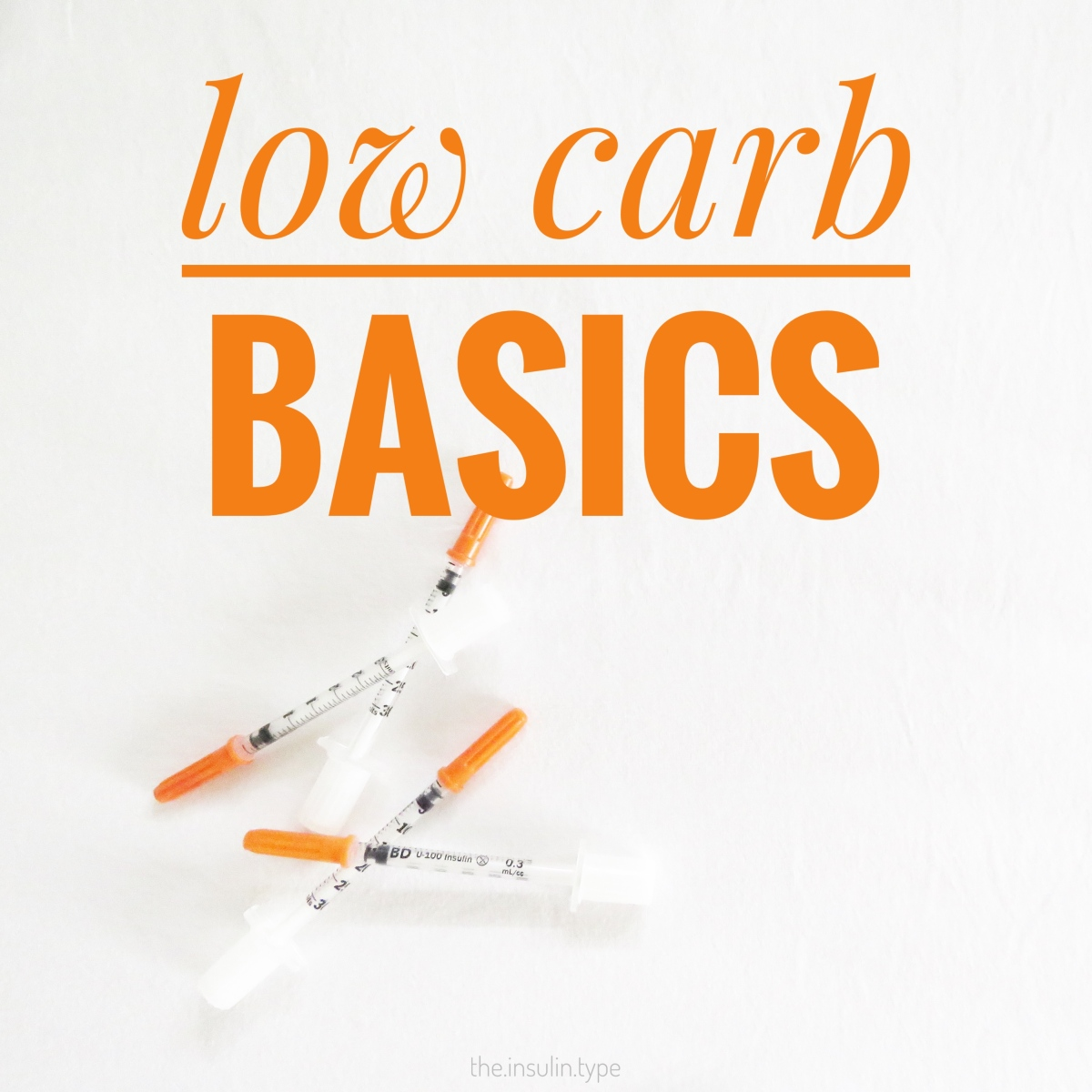 Basics of Low Carb and Type 1 Diabetes